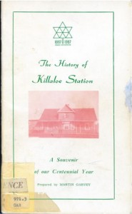 The History of Killaloe Station: A Souvenir of Our Centennial Year. By: Martin Garvey