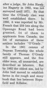 This story and linked photos was written by Brenda Lee-Whiting and published in the Eganville Leader April 2nd, 1975. It is the story of the O'Grady family and Settlement about 9 miles south-west of Killaloe along the Opeongo Line. This is part 5 of 19